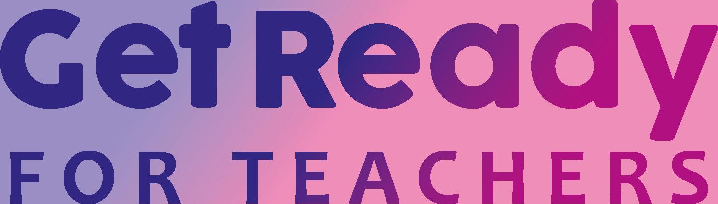 Get Ready! For Teachers